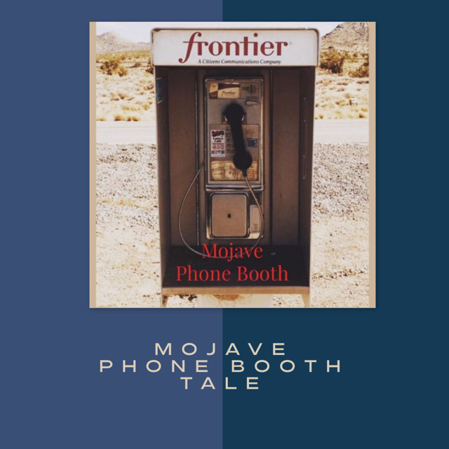 Mojave Phone Booth Tale
