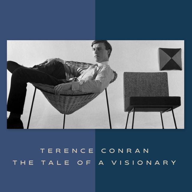 Terence Conran – the tale of a visionary